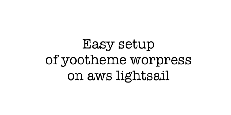 Easy setup of yootheme worpress on aws lightsail